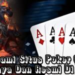 Memahami Situs Poker Online Terpercaya Dan Resmi Di Internet